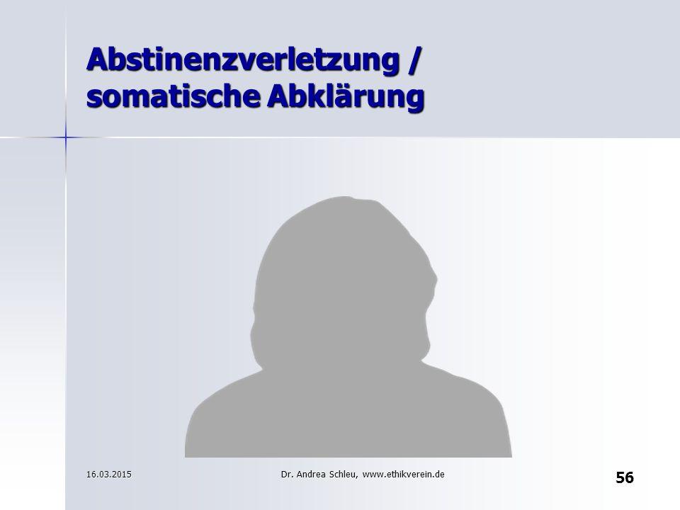Abstinenzverletzung / somatische Abklärung