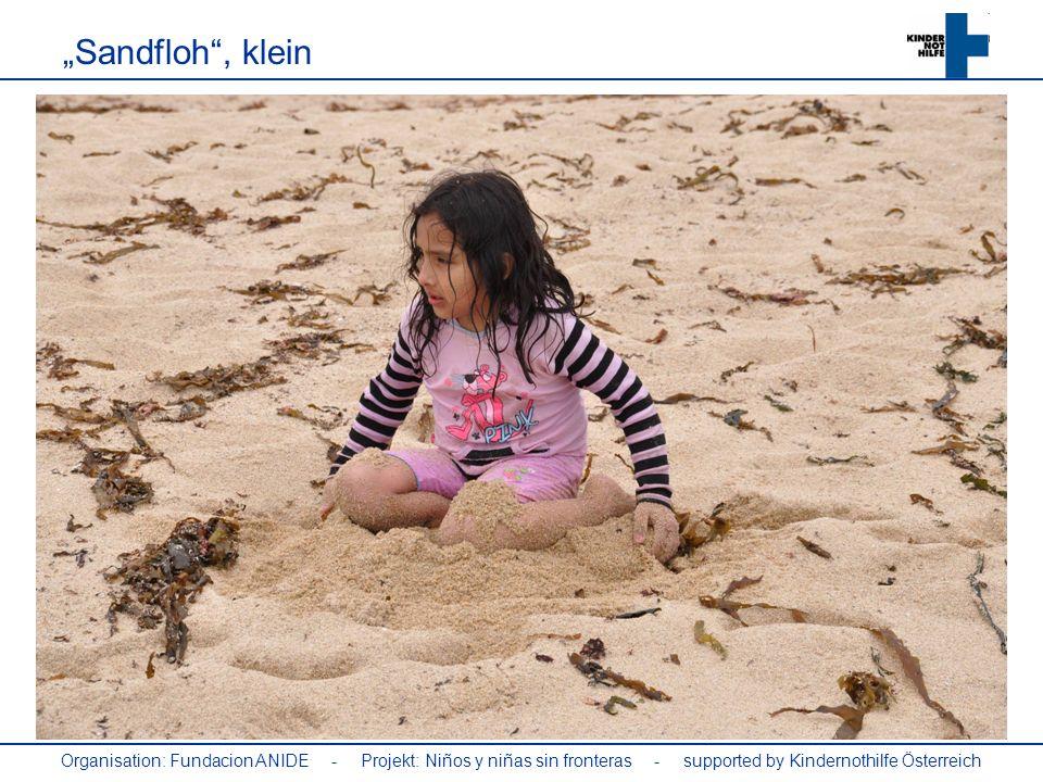 """""""Sandfloh , klein Organisation: Fundacion ANIDE - Projekt: Niños y niñas sin fronteras - supported by Kindernothilfe Österreich."""
