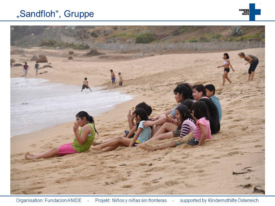 """""""Sandfloh , Gruppe Organisation: Fundacion ANIDE - Projekt: Niños y niñas sin fronteras - supported by Kindernothilfe Österreich."""