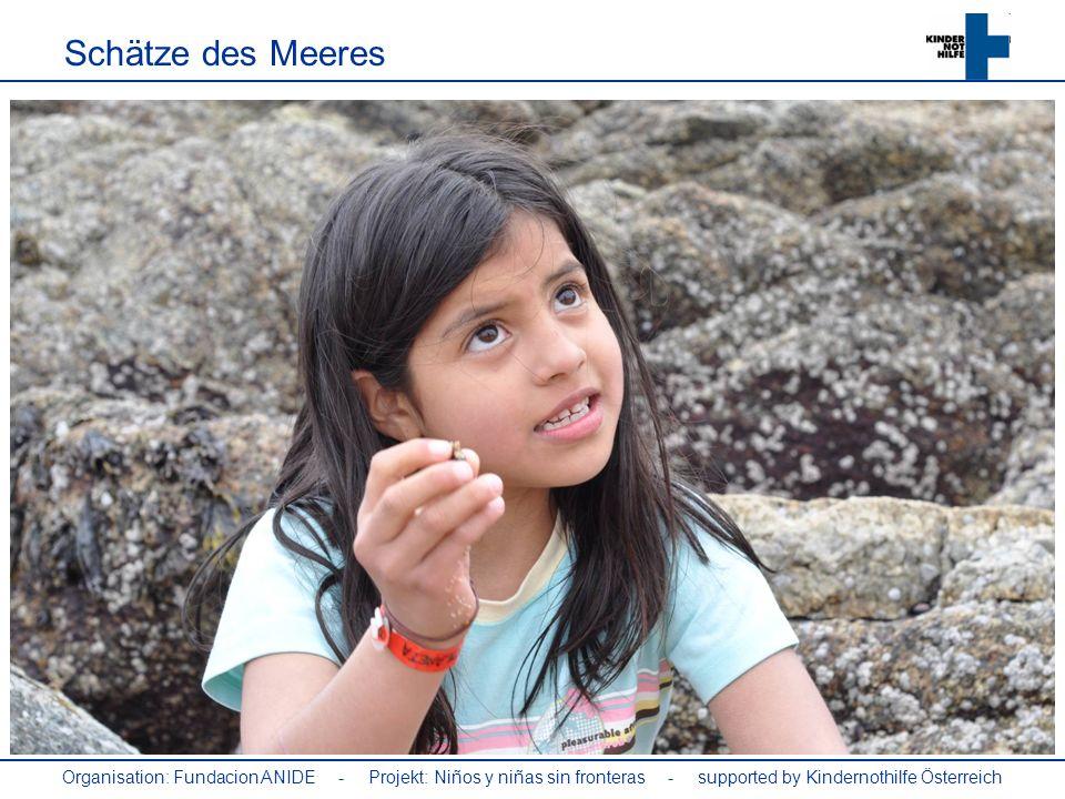 Schätze des Meeres Organisation: Fundacion ANIDE - Projekt: Niños y niñas sin fronteras - supported by Kindernothilfe Österreich.