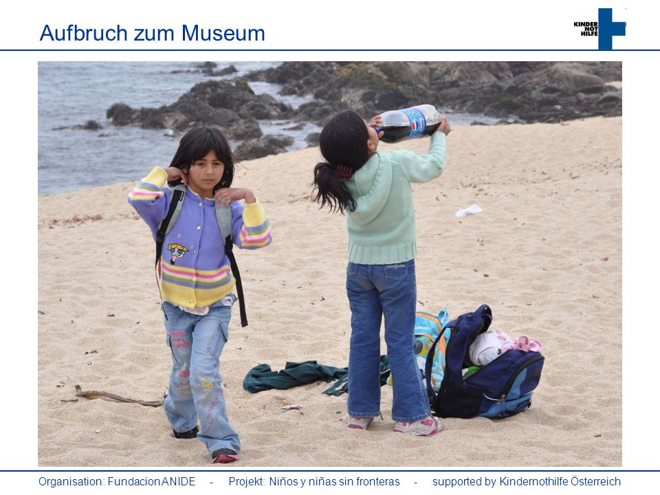 Aufbruch zum Museum Organisation: Fundacion ANIDE - Projekt: Niños y niñas sin fronteras - supported by Kindernothilfe Österreich.