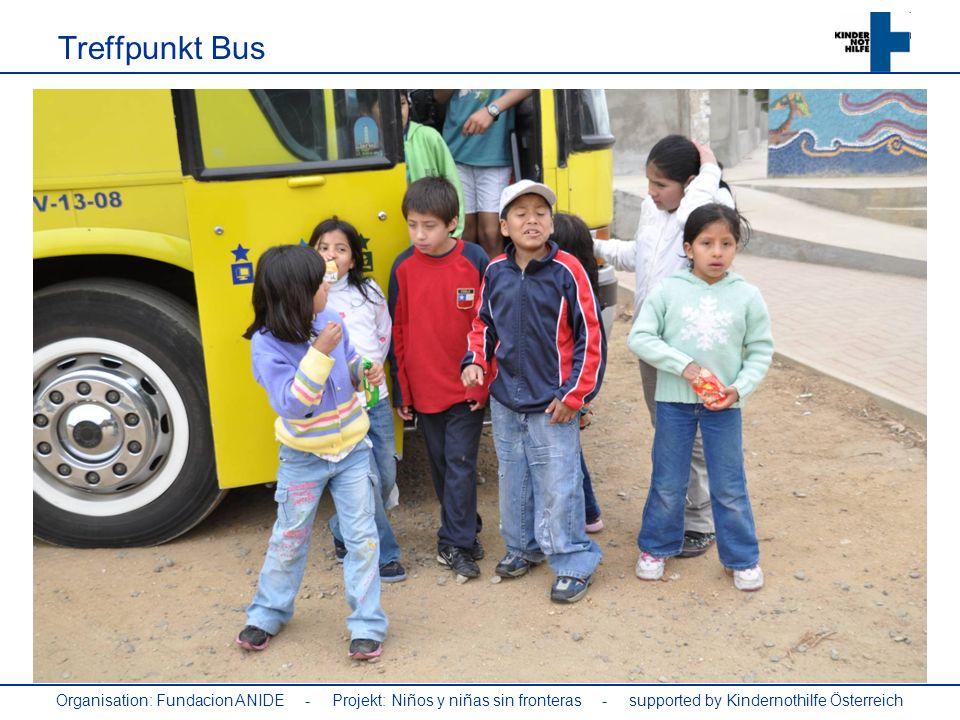Treffpunkt Bus Organisation: Fundacion ANIDE - Projekt: Niños y niñas sin fronteras - supported by Kindernothilfe Österreich.