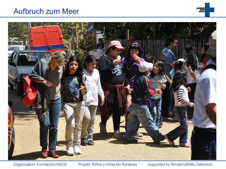 Aufbruch zum Meer Organisation: Fundacion ANIDE - Projekt: Niños y niñas sin fronteras - supported by Kindernothilfe Österreich.