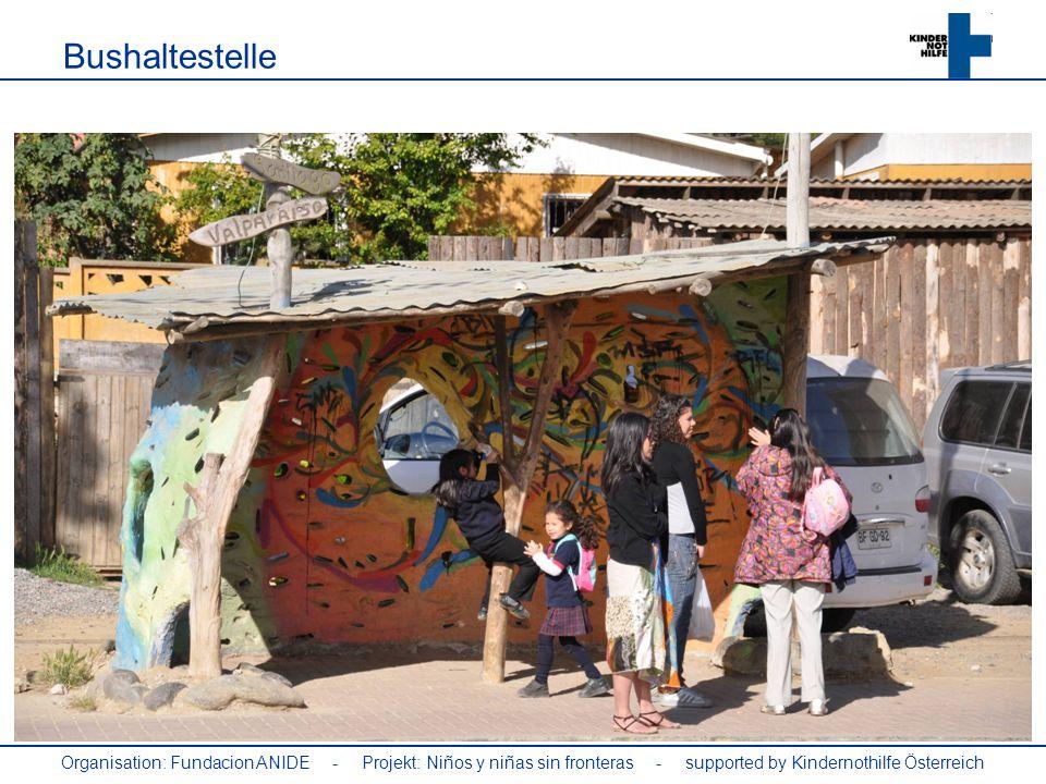 Bushaltestelle Organisation: Fundacion ANIDE - Projekt: Niños y niñas sin fronteras - supported by Kindernothilfe Österreich.