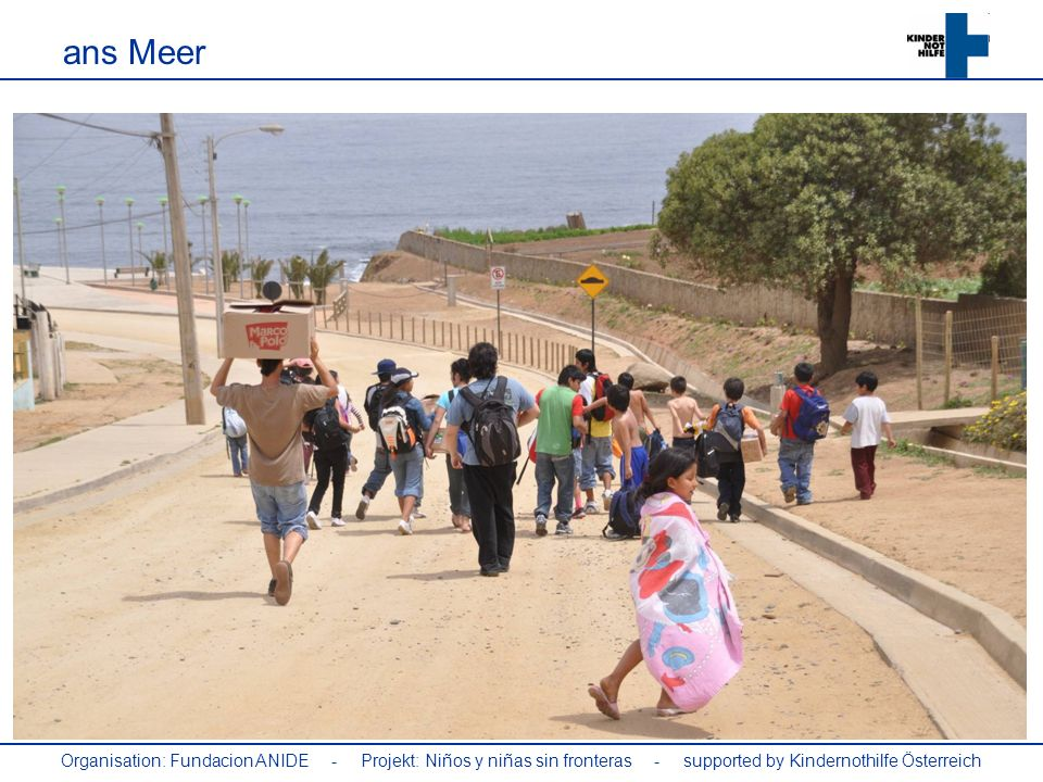 ans Meer Organisation: Fundacion ANIDE - Projekt: Niños y niñas sin fronteras - supported by Kindernothilfe Österreich.