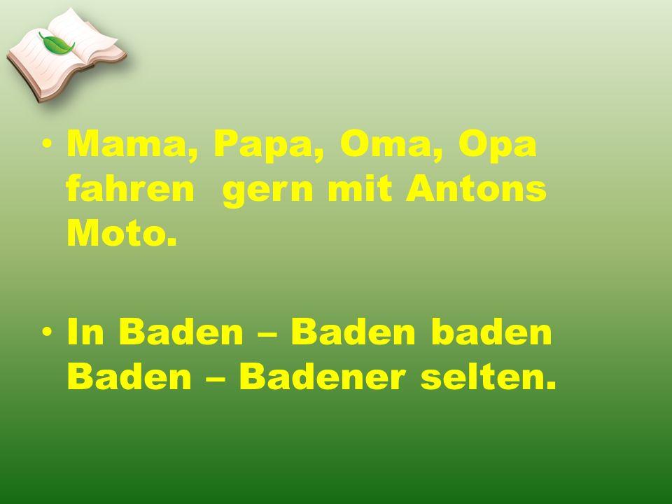 Mama, Papa, Oma, Opa fahren gern mit Antons Moto.