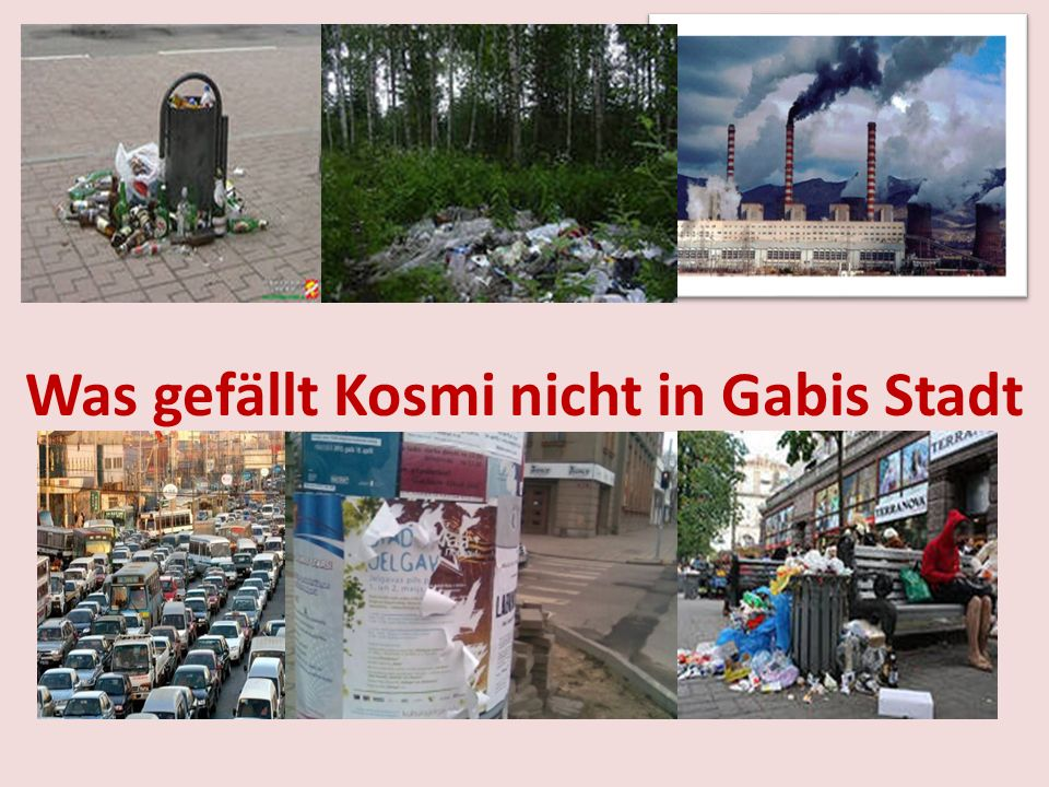 Was gefällt Kosmi nicht in Gabis Stadt