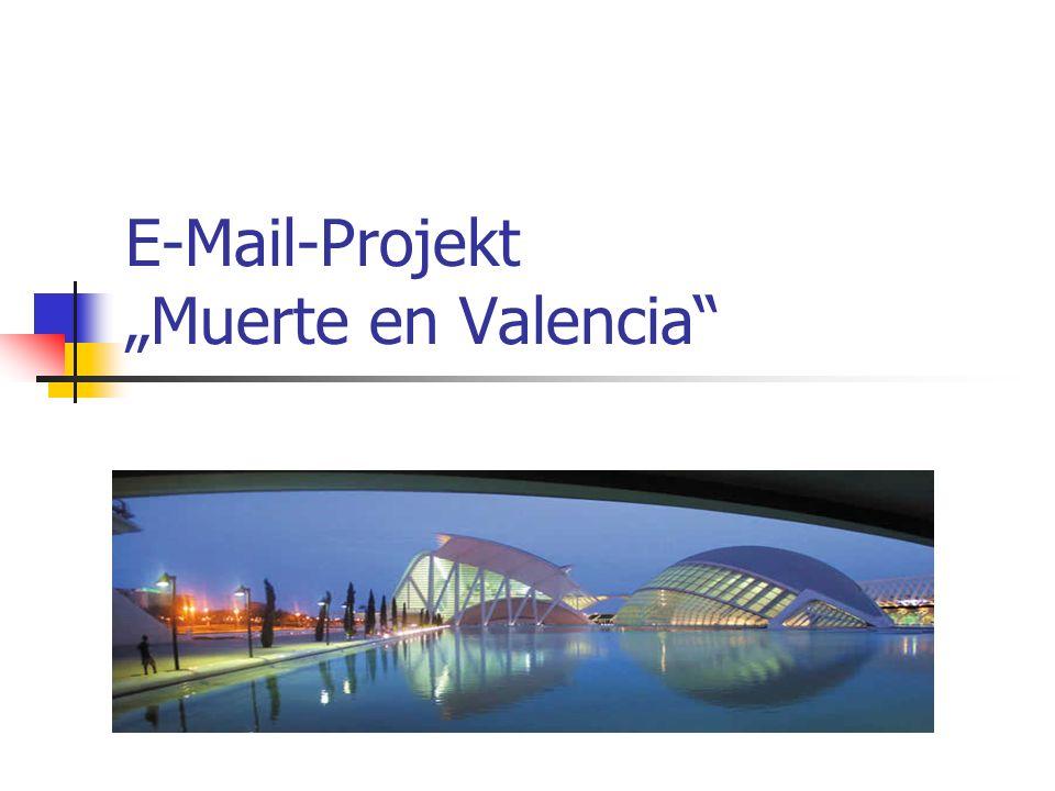 """E-Mail-Projekt """"Muerte en Valencia"""