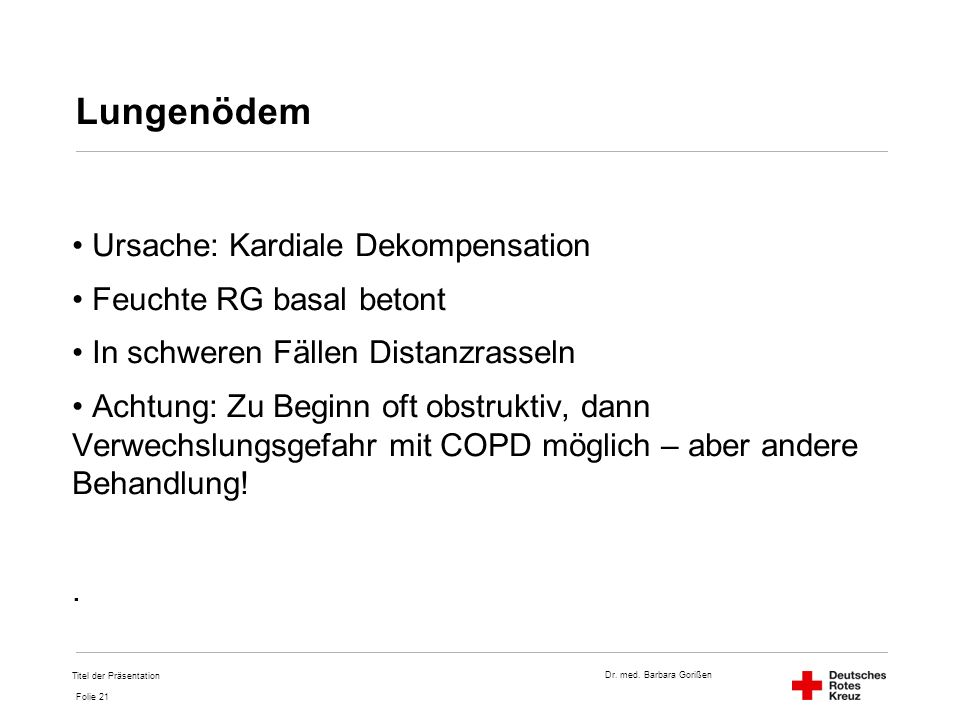 Lungenödem Ursache: Kardiale Dekompensation Feuchte RG basal betont