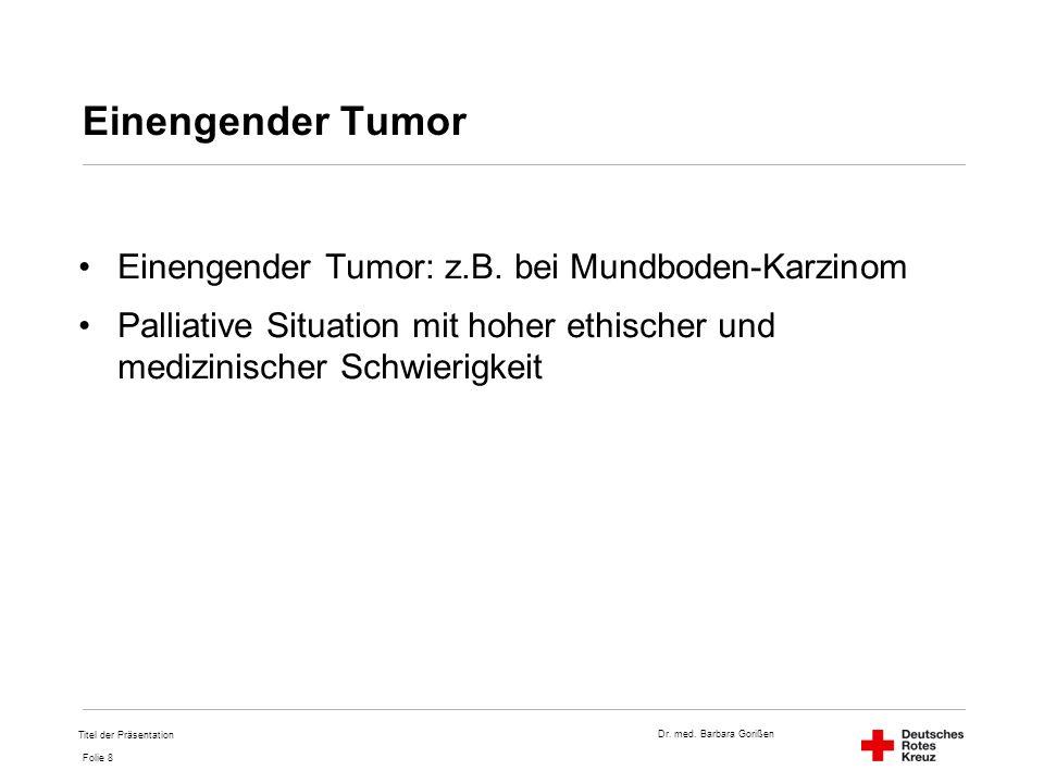Einengender Tumor Einengender Tumor: z.B. bei Mundboden-Karzinom