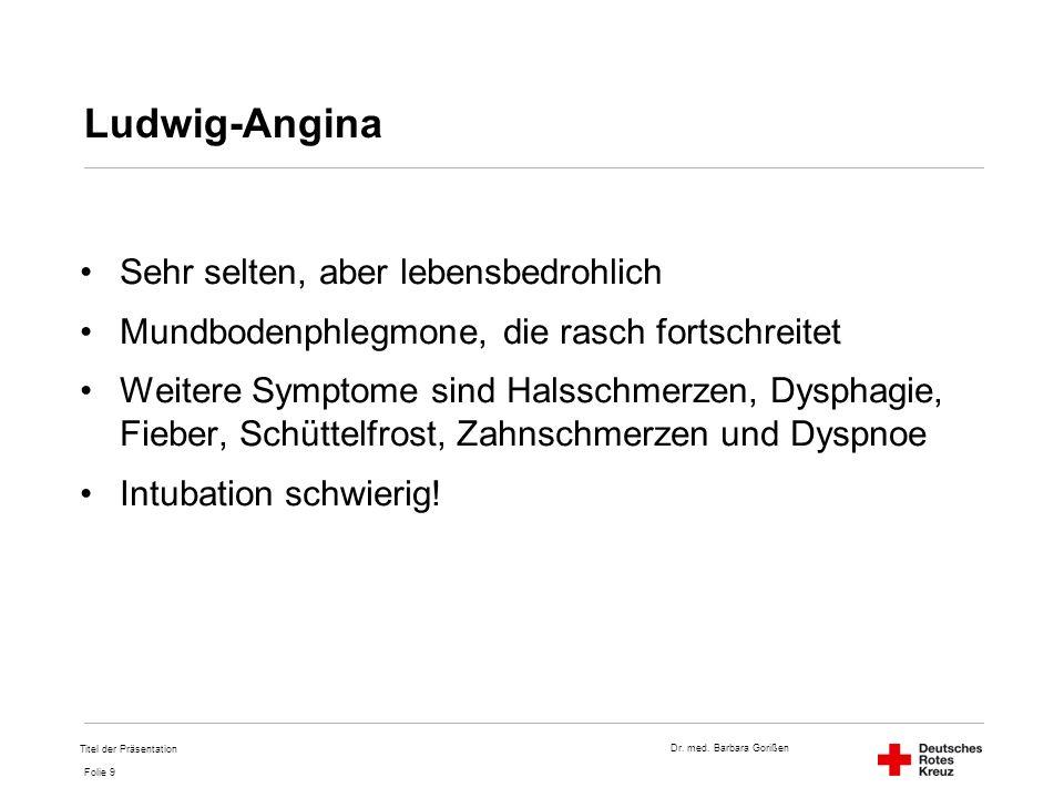 Ludwig-Angina Sehr selten, aber lebensbedrohlich