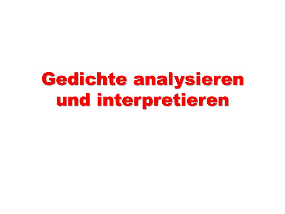 Gedichte analysieren und interpretieren