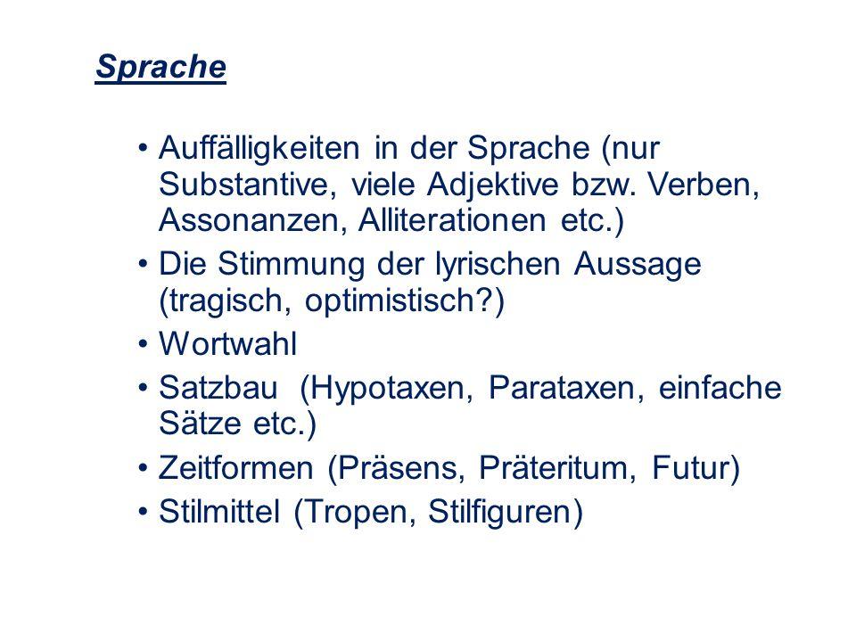 Sprache Auffälligkeiten in der Sprache (nur Substantive, viele Adjektive bzw. Verben, Assonanzen, Alliterationen etc.)