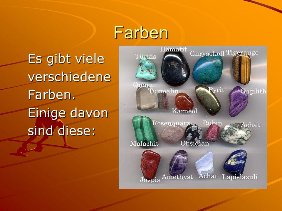 Farben Es gibt viele verschiedene Farben. Einige davon sind diese: