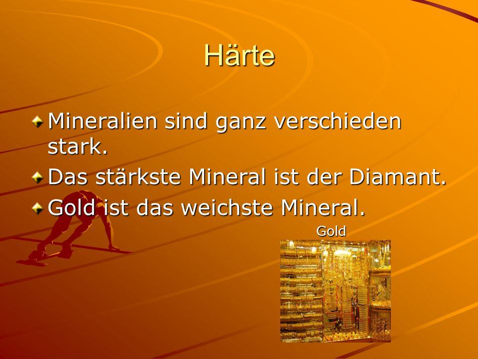 Härte Mineralien sind ganz verschieden stark.