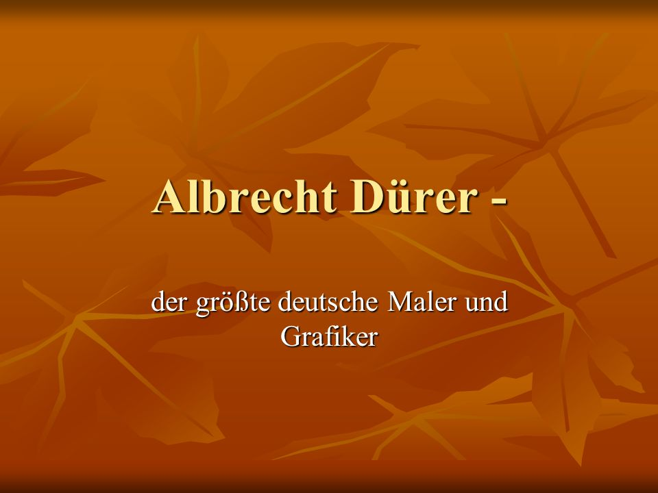 der größte deutsche Maler und Grafiker