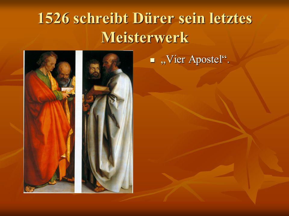 1526 schreibt Dürer sein letztes Meisterwerk