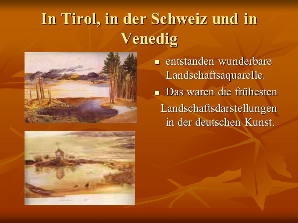 In Tirol, in der Schweiz und in Venedig