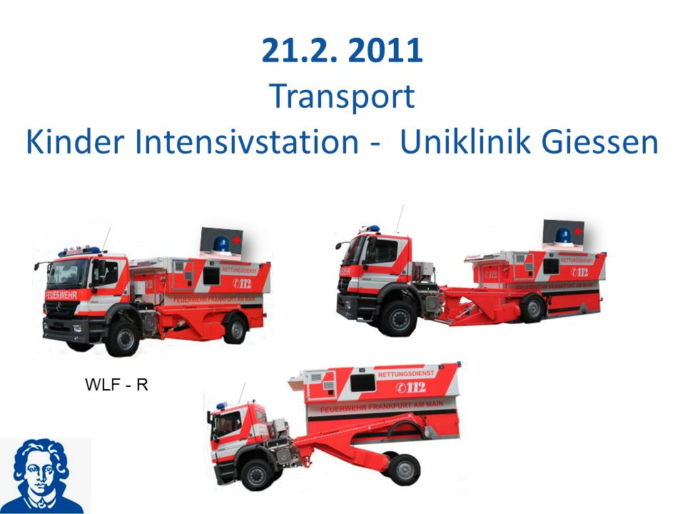 21.2. 2011 Transport Kinder Intensivstation - Uniklinik Giessen