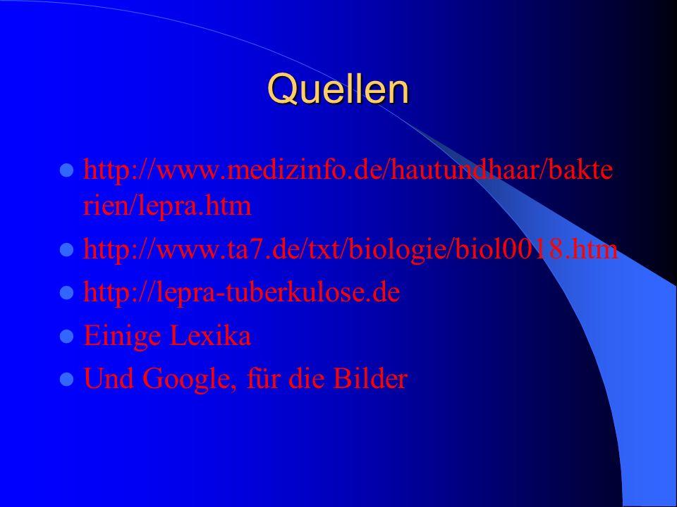 Quellen http://www.medizinfo.de/hautundhaar/bakterien/lepra.htm