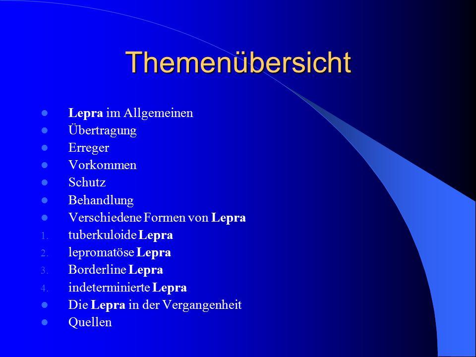 Themenübersicht Lepra im Allgemeinen Übertragung Erreger Vorkommen