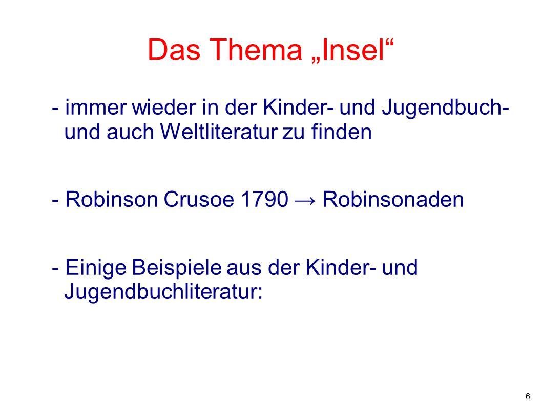 """Das Thema """"Insel - immer wieder in der Kinder- und Jugendbuch- und auch Weltliteratur zu finden. - Robinson Crusoe 1790 → Robinsonaden."""