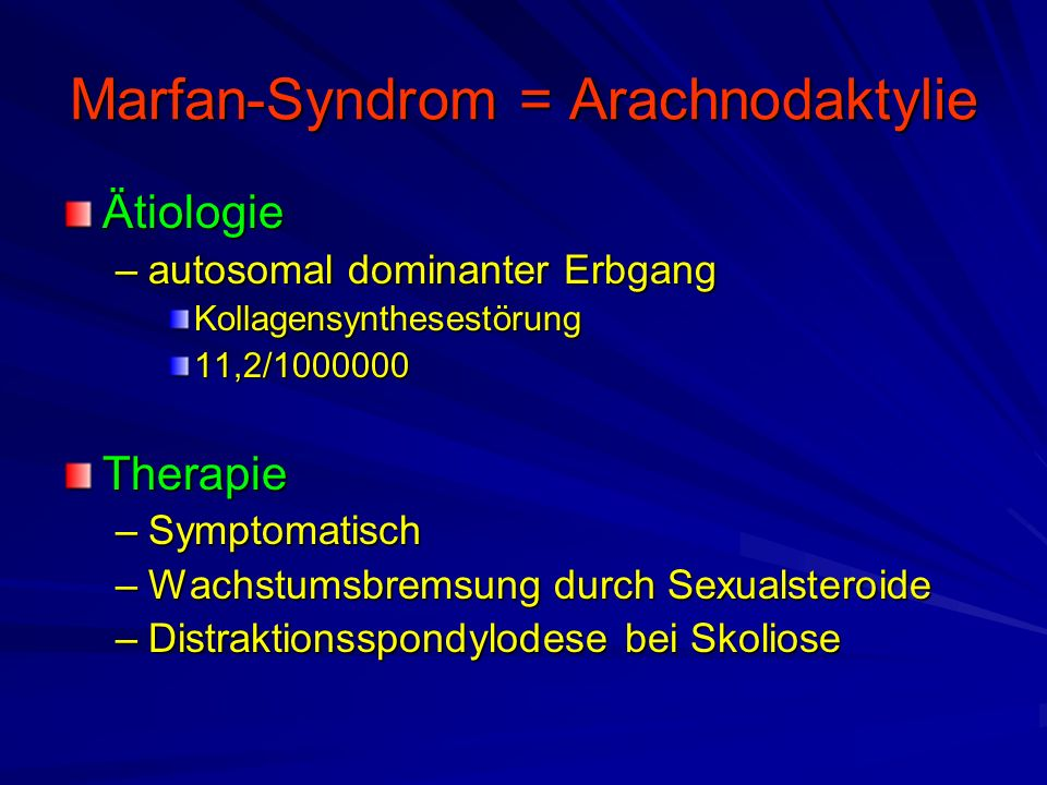 Marfan-Syndrom = Arachnodaktylie