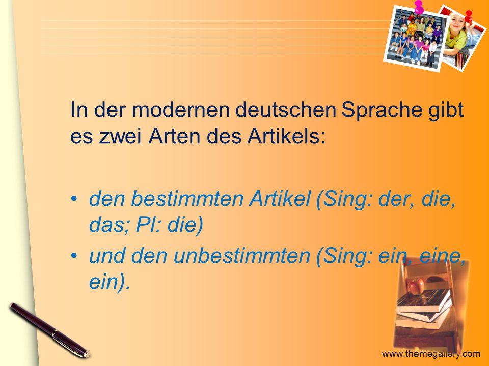 In der modernen deutschen Sprache gibt es zwei Arten des Artikels: