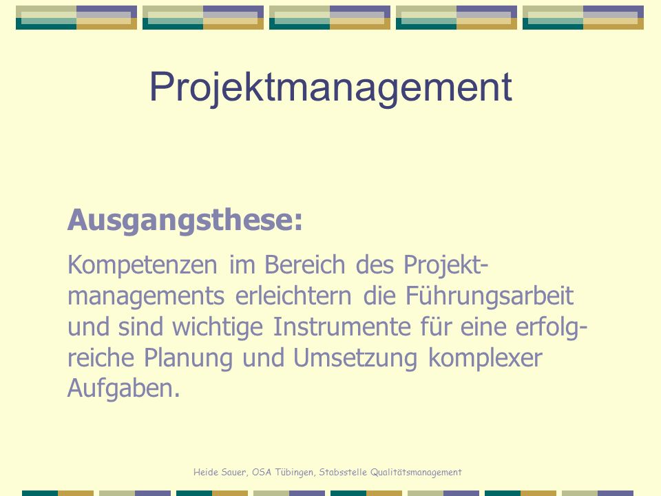 Projektmanagement Ausgangsthese: