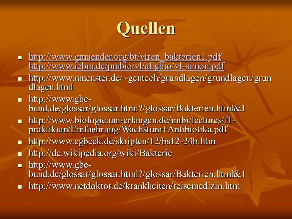 Quellen http://www.gmuender.org/bt/viren_bakterien1.pdf http://www.icbm.de/pmbio/vl/allgbio/vl-simon.pdf.