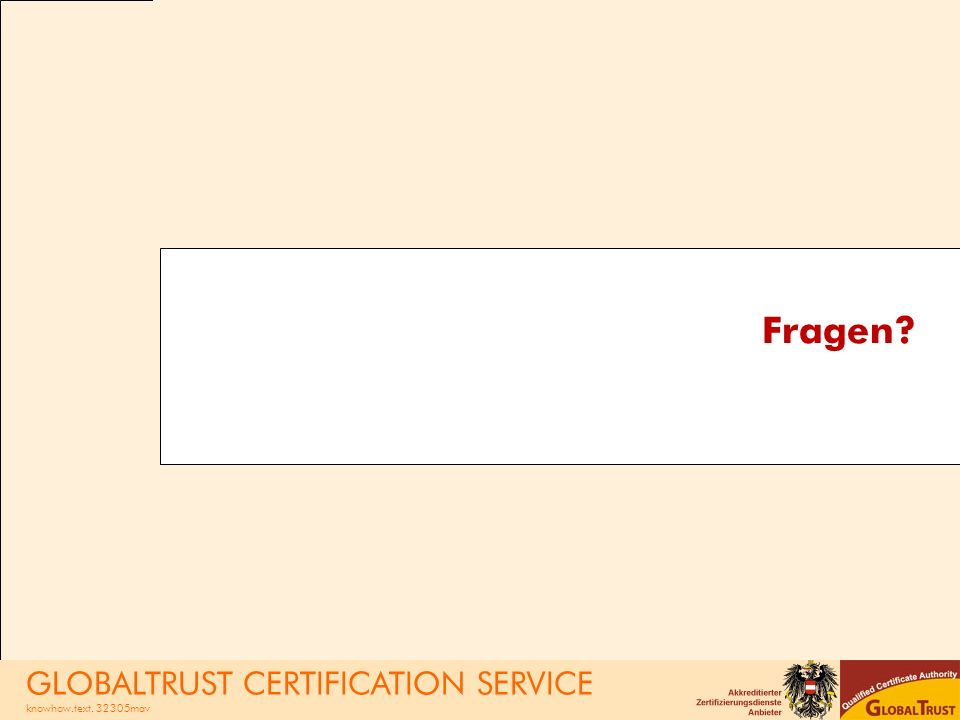 Fragen - GLOBALTRUST CERTIFICATION SERVICE knowhow.text. 32305mav
