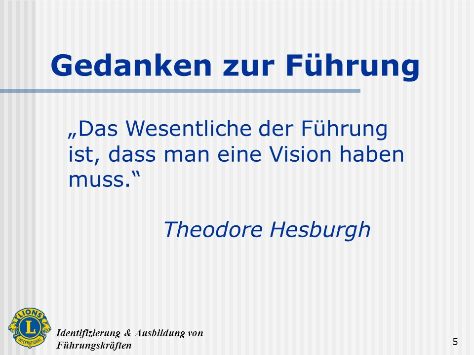 """""""Das Wesentliche der Führung ist, dass man eine Vision haben muss."""
