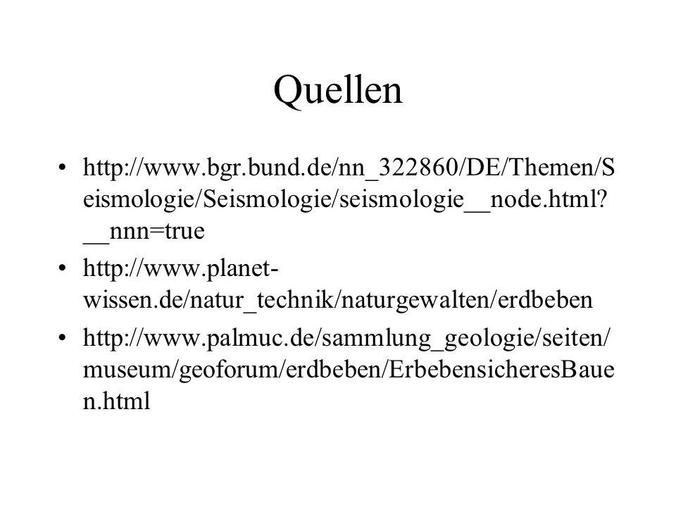 Quellen http://www.bgr.bund.de/nn_322860/DE/Themen/Seismologie/Seismologie/seismologie__node.html __nnn=true.