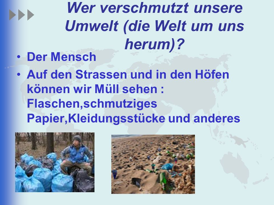Wer verschmutzt unsere Umwelt (die Welt um uns herum)