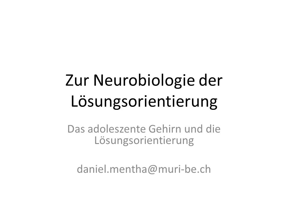 Zur Neurobiologie der Lösungsorientierung