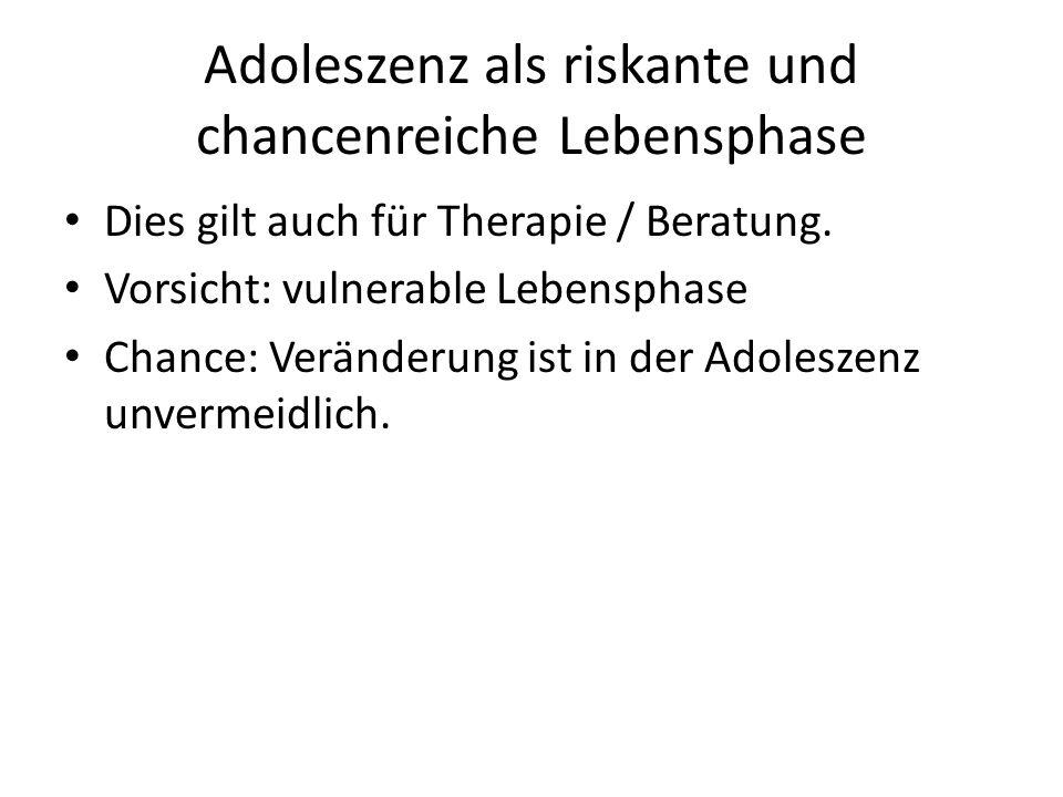 Adoleszenz als riskante und chancenreiche Lebensphase