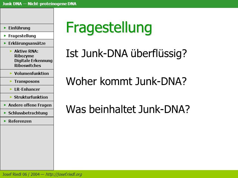 Fragestellung Ist Junk-DNA überflüssig Woher kommt Junk-DNA
