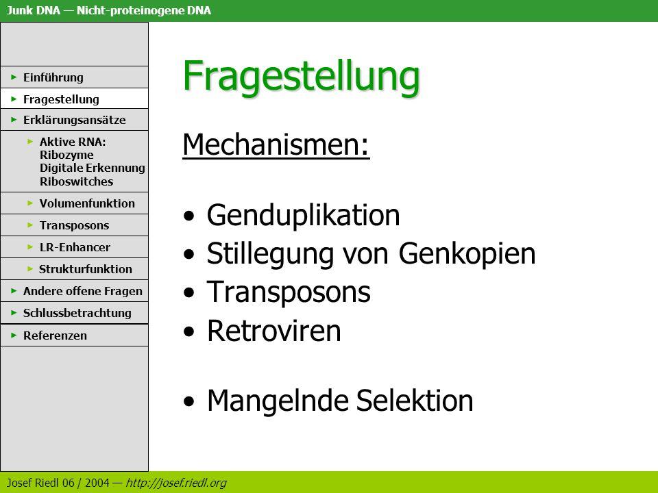 Fragestellung Mechanismen: Genduplikation Stillegung von Genkopien