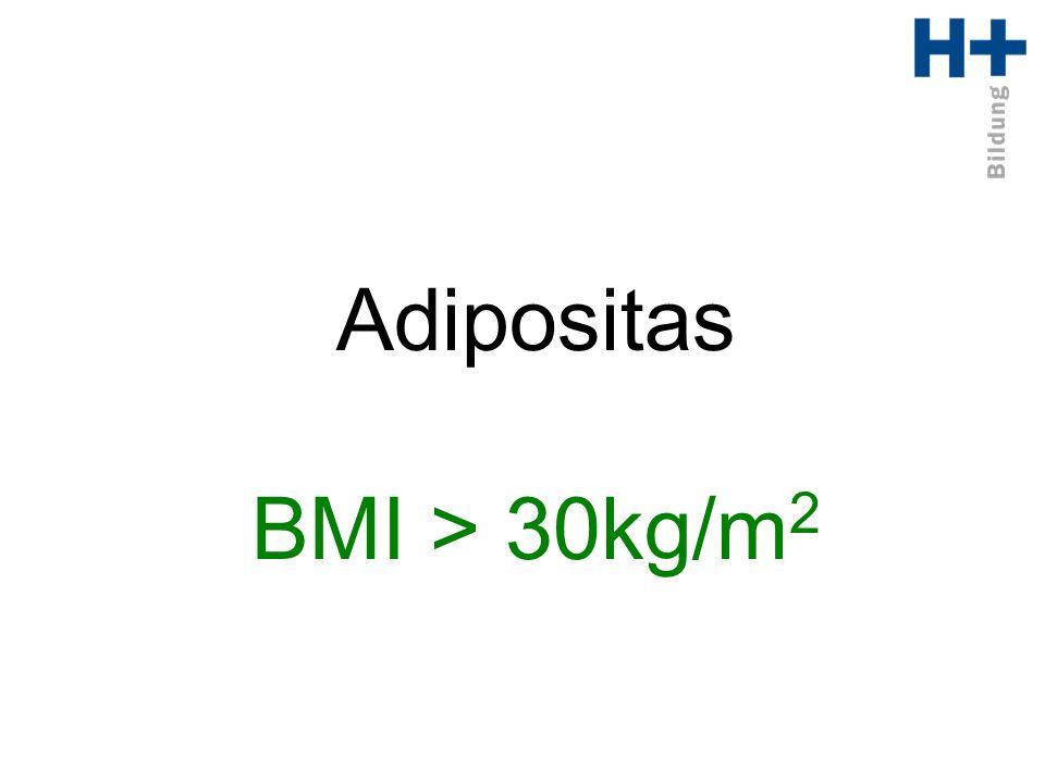Adipositas BMI > 30kg/m2