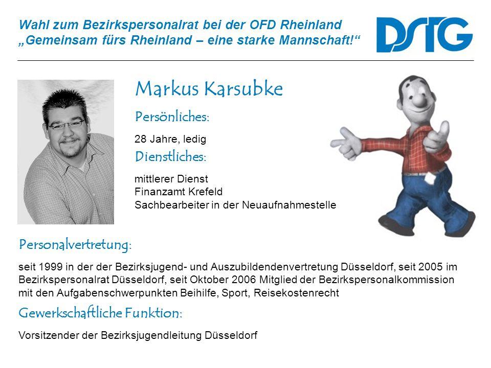 Markus Karsubke Persönliches: Dienstliches: Personalvertretung: