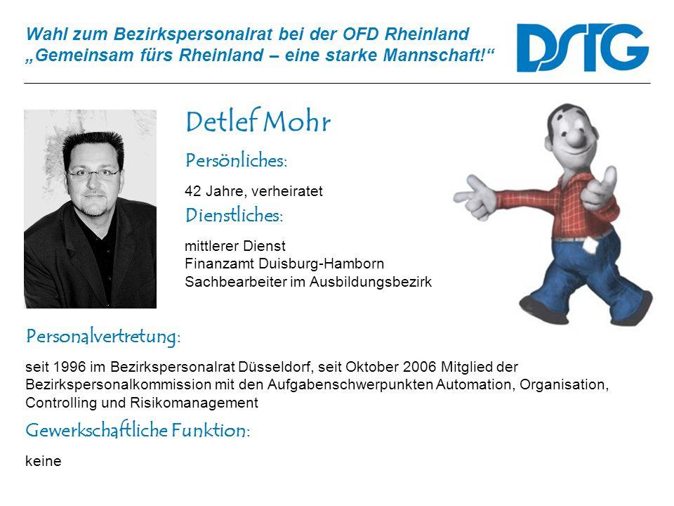 Detlef Mohr Persönliches: Dienstliches: Personalvertretung: