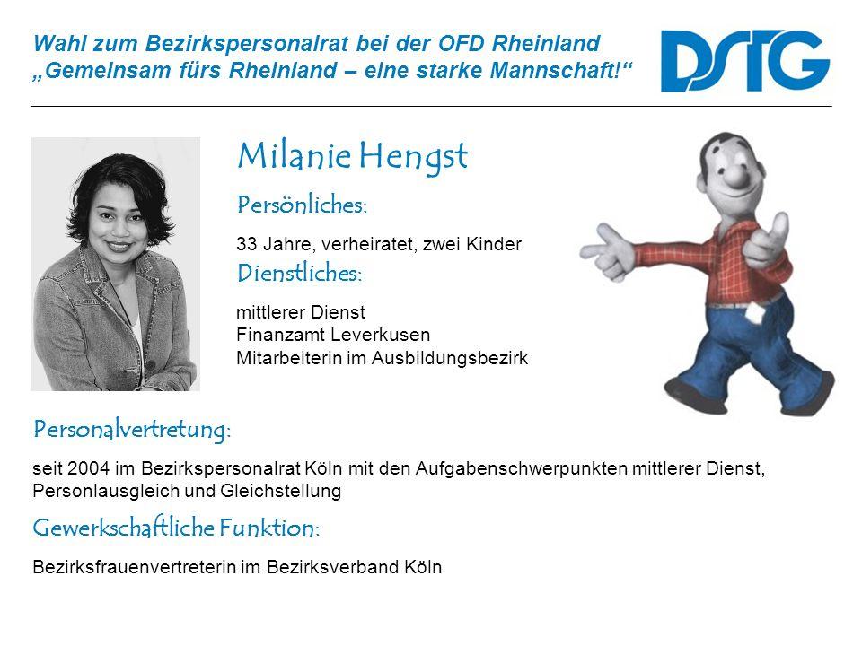 Milanie Hengst Persönliches: Dienstliches: Personalvertretung: