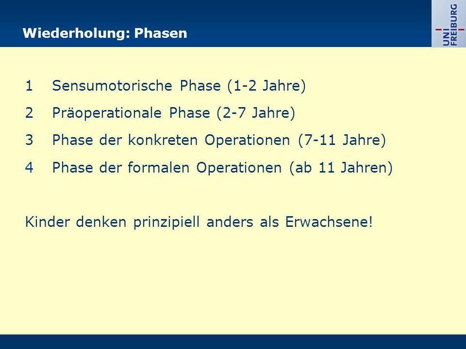 1 Sensumotorische Phase (1-2 Jahre)
