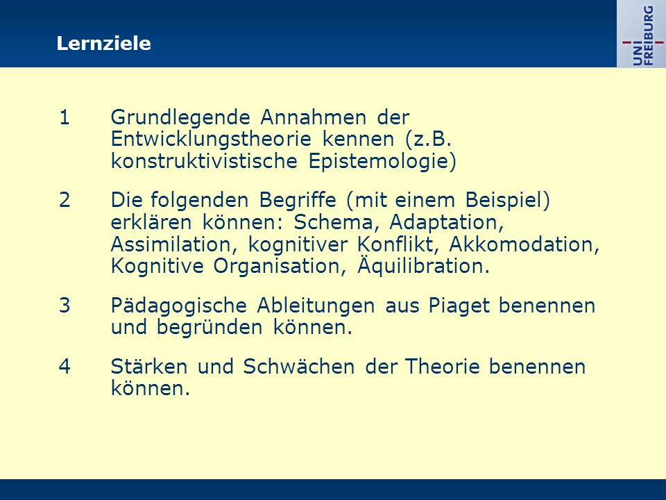 3 Pädagogische Ableitungen aus Piaget benennen und begründen können.