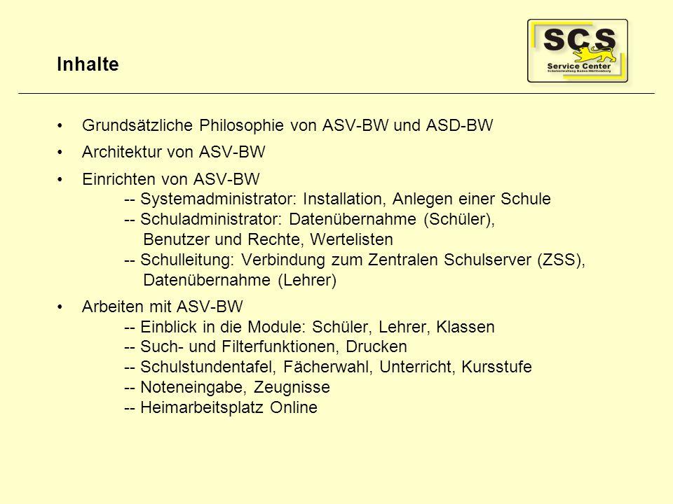 Inhalte Grundsätzliche Philosophie von ASV-BW und ASD-BW