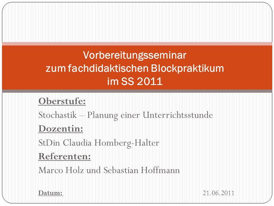 Vorbereitungsseminar zum fachdidaktischen Blockpraktikum im SS 2011