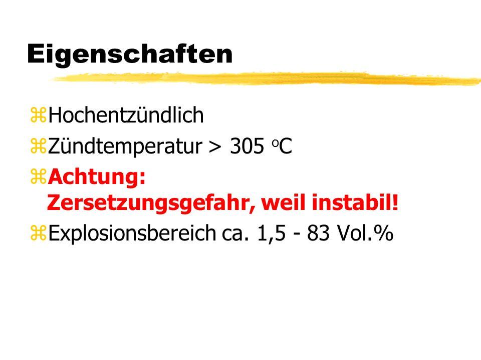 Eigenschaften Hochentzündlich Zündtemperatur > 305 oC