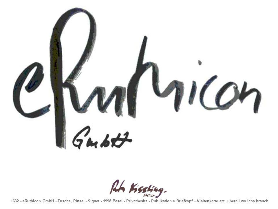 1632 - eRuthicon GmbH - Tusche, Pinsel - Signet - 1998 Basel - Privatbesitz - Publikation > Briefkopf - Visitenkarte etc.