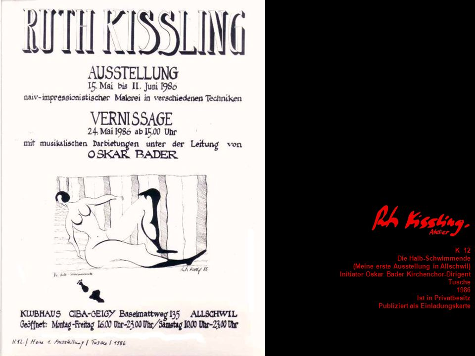 K 12 Die Halb-Schwimmende. (Meine erste Ausstellung in Allschwil) Initiator Oskar Bader Kirchenchor-Dirigent.