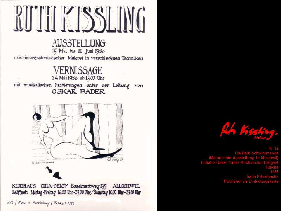K 12Die Halb-Schwimmende. (Meine erste Ausstellung in Allschwil) Initiator Oskar Bader Kirchenchor-Dirigent.